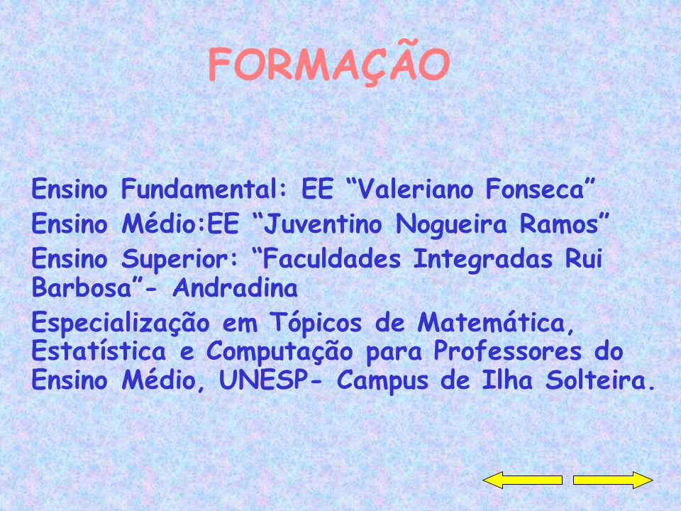 FORMAÇÃO Ensino Fundamental: EE Valeriano Fonseca