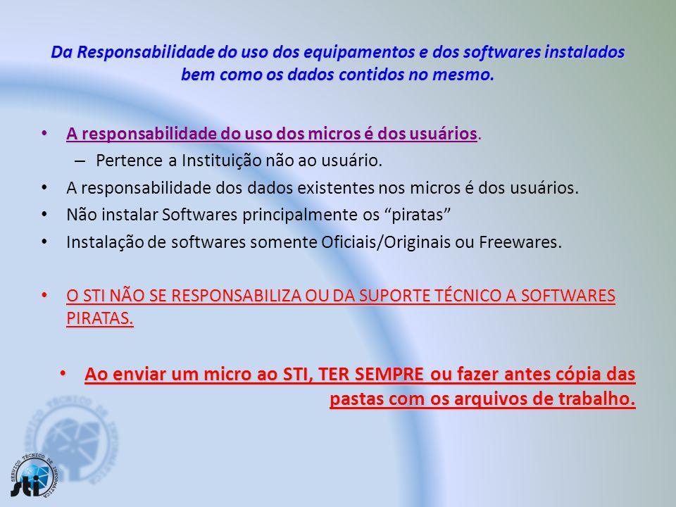 Da Responsabilidade do uso dos equipamentos e dos softwares instalados bem como os dados contidos no mesmo.