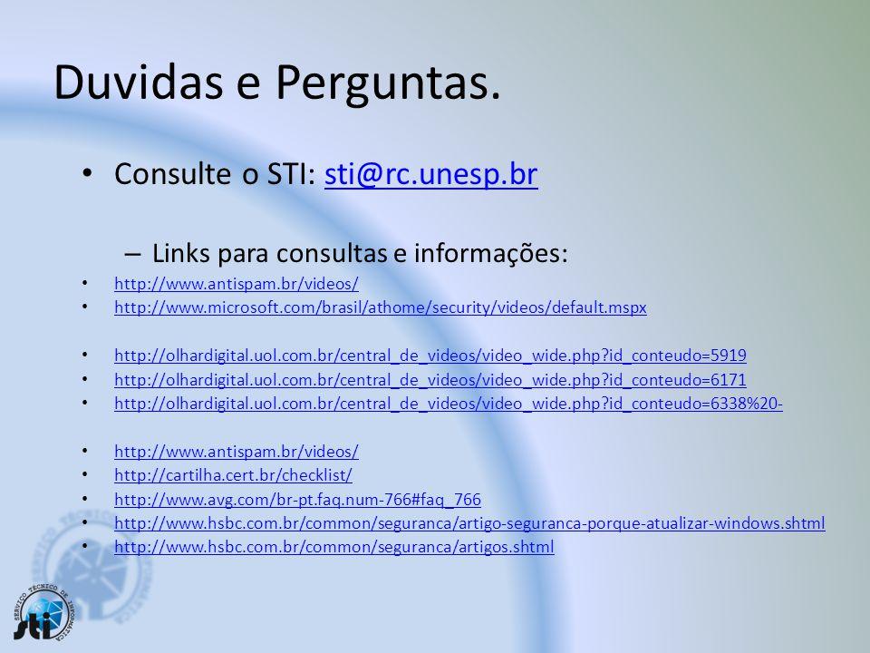 Duvidas e Perguntas. Consulte o STI: sti@rc.unesp.br