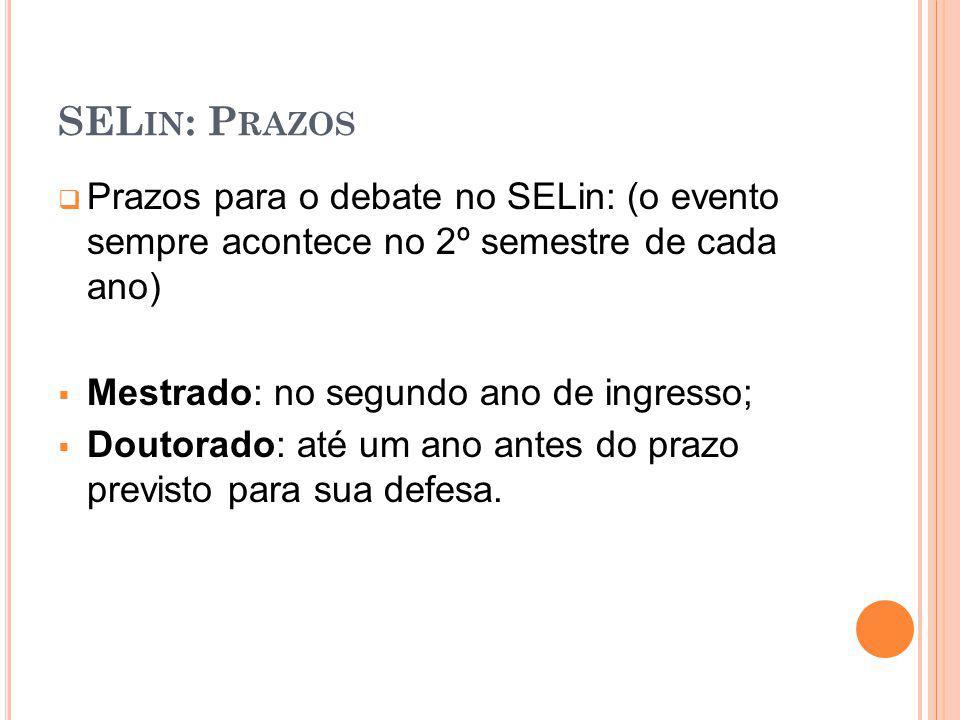 SELin: Prazos Prazos para o debate no SELin: (o evento sempre acontece no 2º semestre de cada ano)