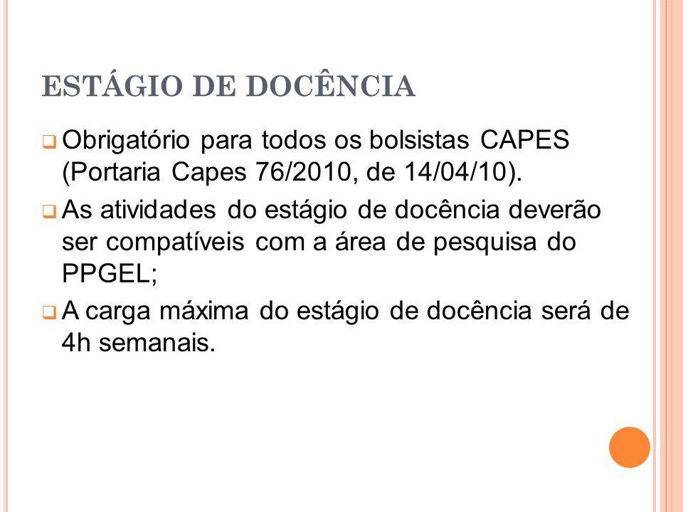 ESTÁGIO DE DOCÊNCIA Obrigatório para todos os bolsistas CAPES (Portaria Capes 76/2010, de 14/04/10).