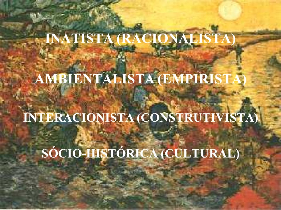 INATISTA (RACIONALISTA) AMBIENTALISTA (EMPIRISTA)