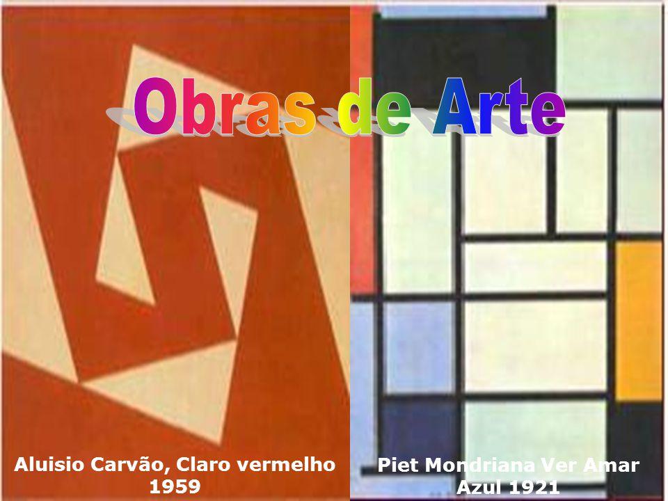 Aluisio Carvão, Claro vermelho 1959 Piet Mondriana Ver Amar Azul 1921