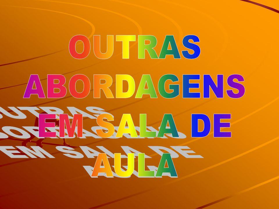 OUTRAS ABORDAGENS EM SALA DE AULA