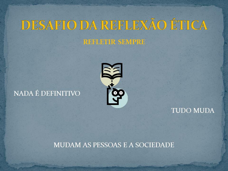 DESAFIO DA REFLEXÃO ÉTICA