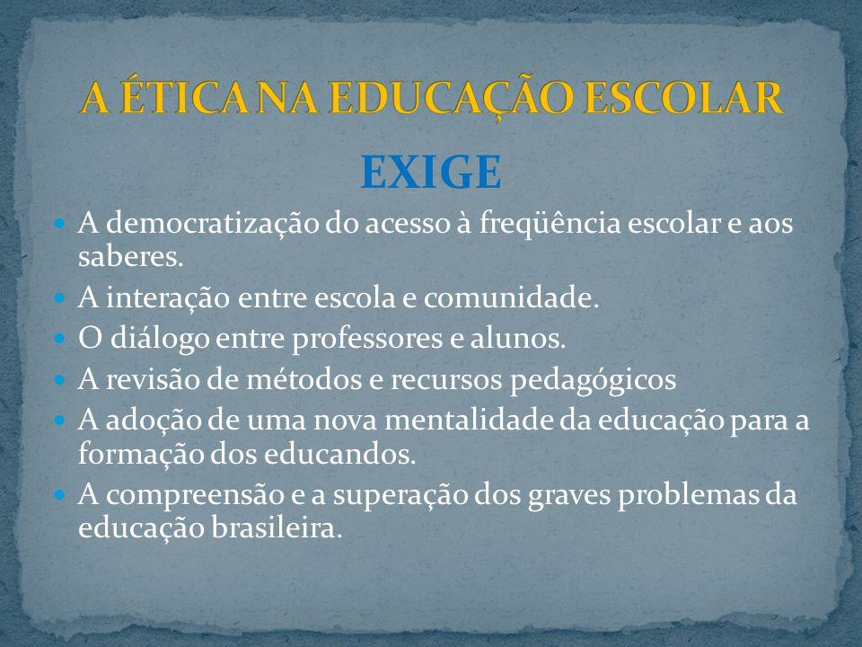 A ÉTICA NA EDUCAÇÃO ESCOLAR