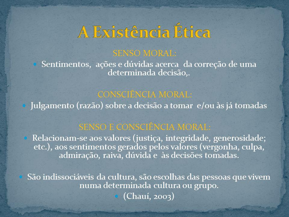 A Existência Ética SENSO MORAL: