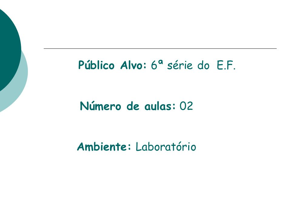 Público Alvo: 6ª série do E. F