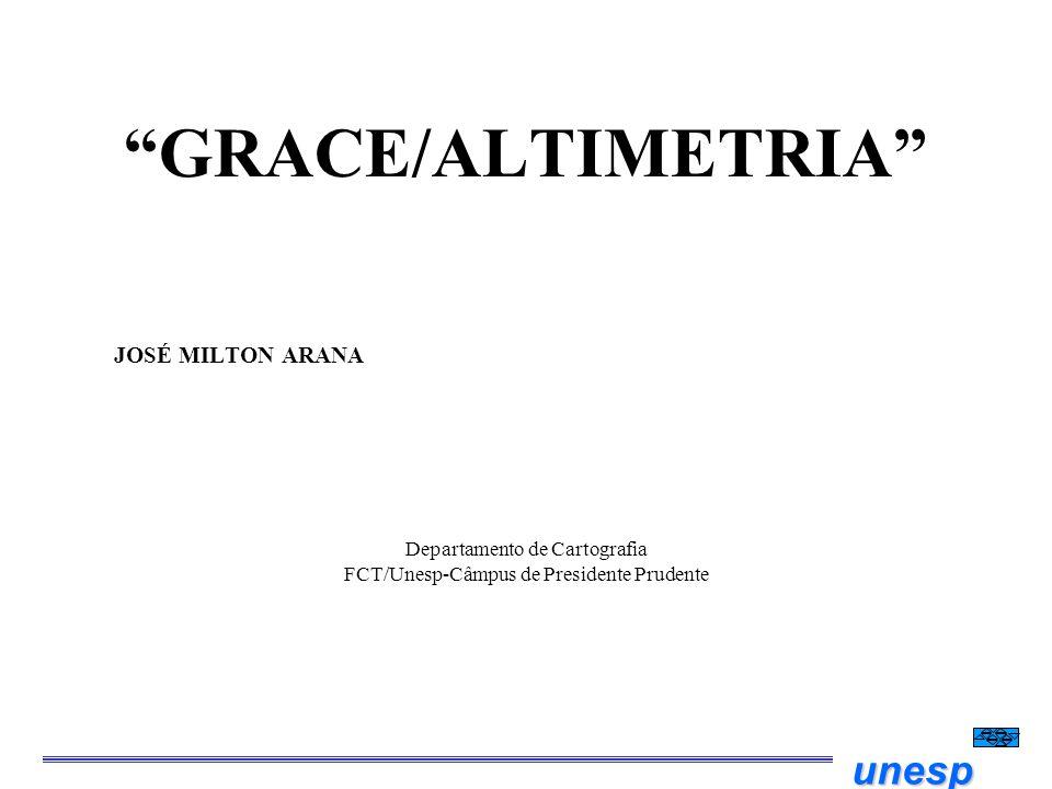 GRACE/ALTIMETRIA JOSÉ MILTON ARANA Departamento de Cartografia