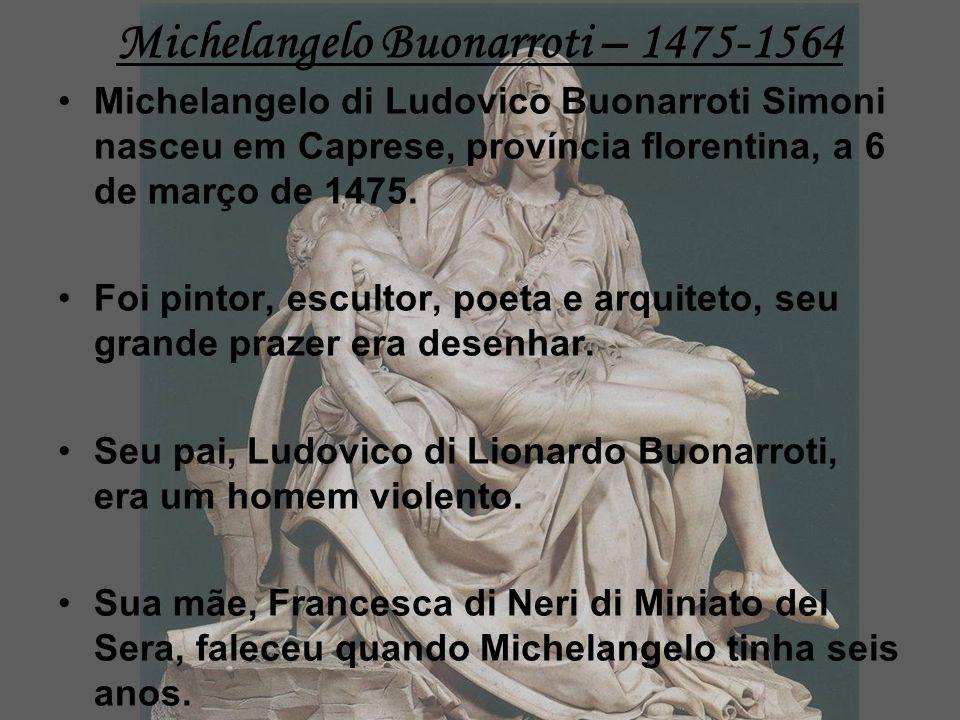 Michelangelo Buonarroti – 1475-1564