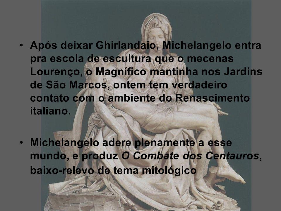Após deixar Ghirlandaio, Michelangelo entra pra escola de escultura que o mecenas Lourenço, o Magnífico mantinha nos Jardins de São Marcos, ontem tem verdadeiro contato com o ambiente do Renascimento italiano.