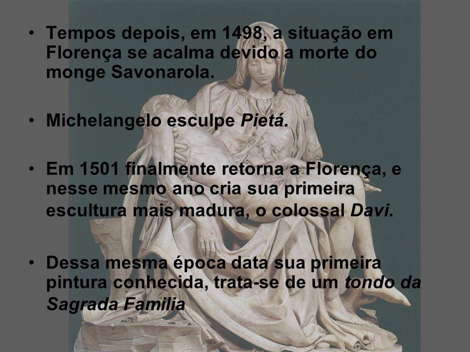Tempos depois, em 1498, a situação em Florença se acalma devido a morte do monge Savonarola.