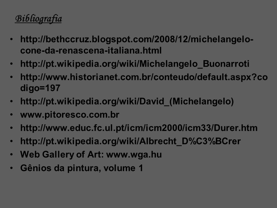 Bibliografia http://bethccruz.blogspot.com/2008/12/michelangelo-cone-da-renascena-italiana.html.