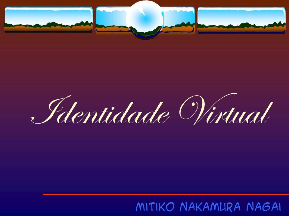 Identidade Virtual Mitiko Nakamura Nagai