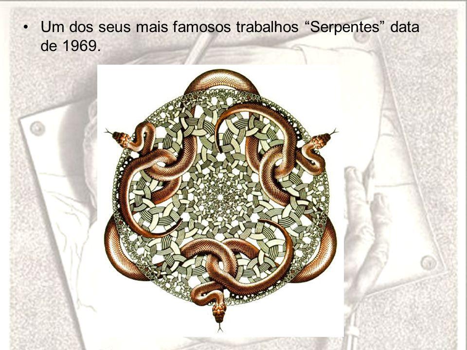Um dos seus mais famosos trabalhos Serpentes data de 1969.
