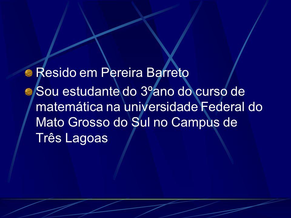 Resido em Pereira Barreto