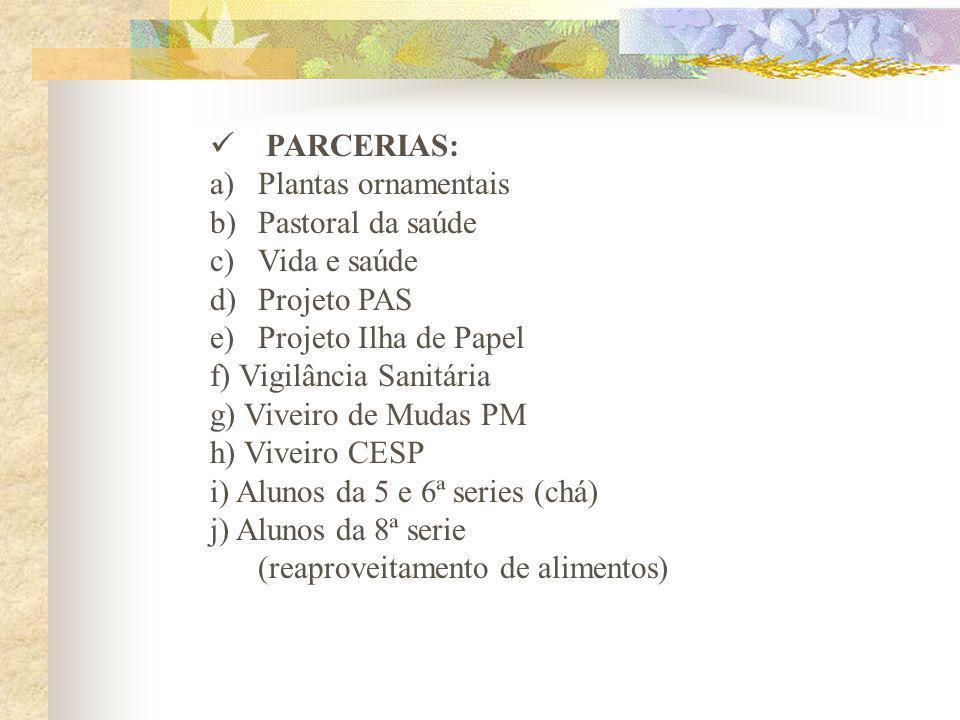 PARCERIAS: Plantas ornamentais. Pastoral da saúde. Vida e saúde. Projeto PAS. Projeto Ilha de Papel.