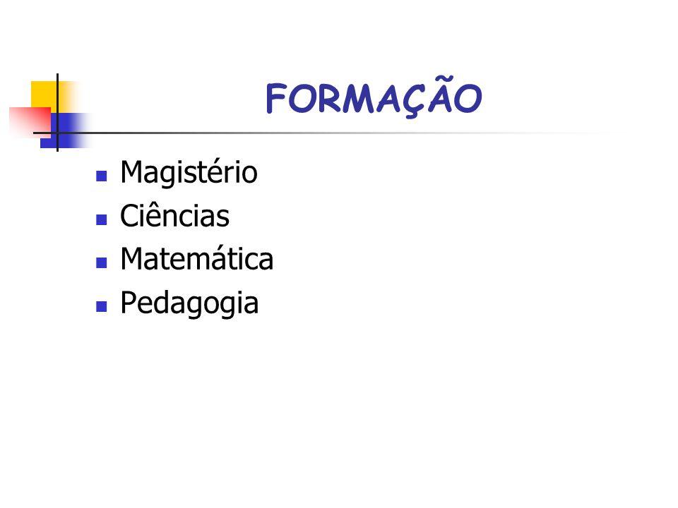 FORMAÇÃO Magistério Ciências Matemática Pedagogia