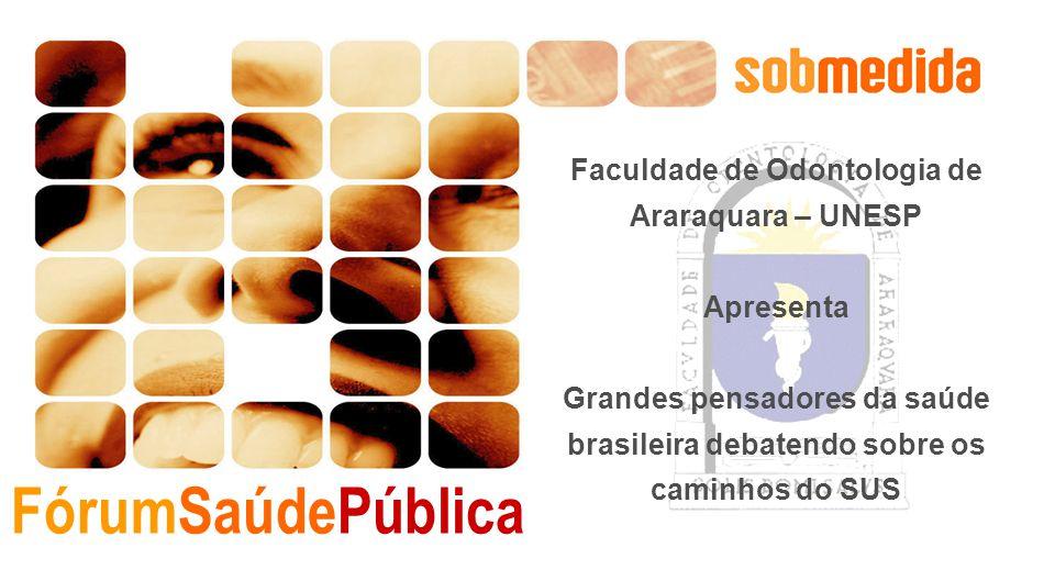 Faculdade de Odontologia de Araraquara – UNESP