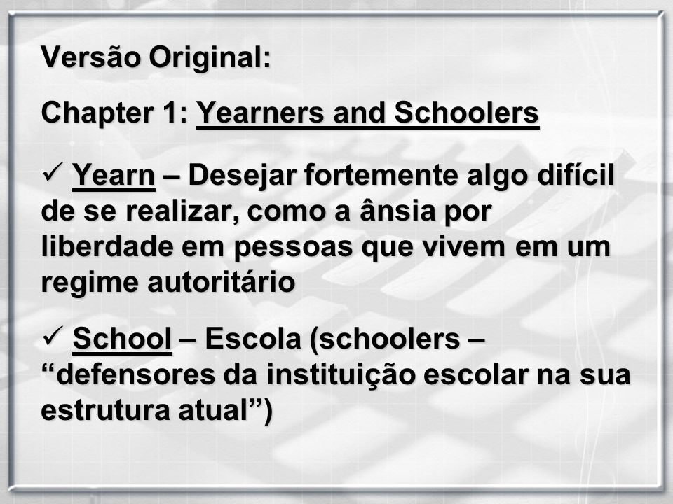 Versão Original: Chapter 1: Yearners and Schoolers.