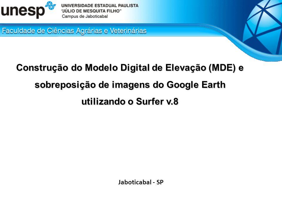 Construção do Modelo Digital de Elevação (MDE) e sobreposição de imagens do Google Earth utilizando o Surfer v.8