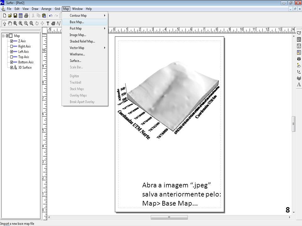 Abra a imagem .jpeg salva anteriormente pelo: Map> Base Map... 8