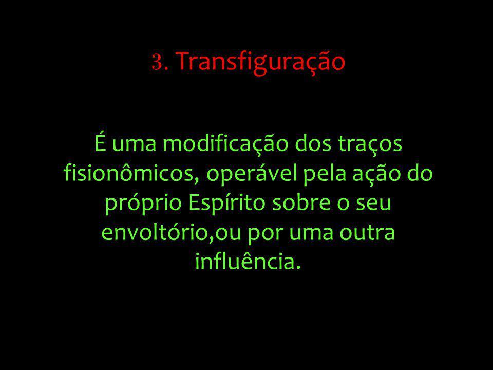 3. Transfiguração