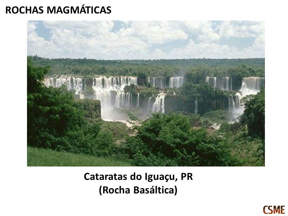 ROCHAS MAGMÁTICAS Cataratas do Iguaçu, PR (Rocha Basáltica)