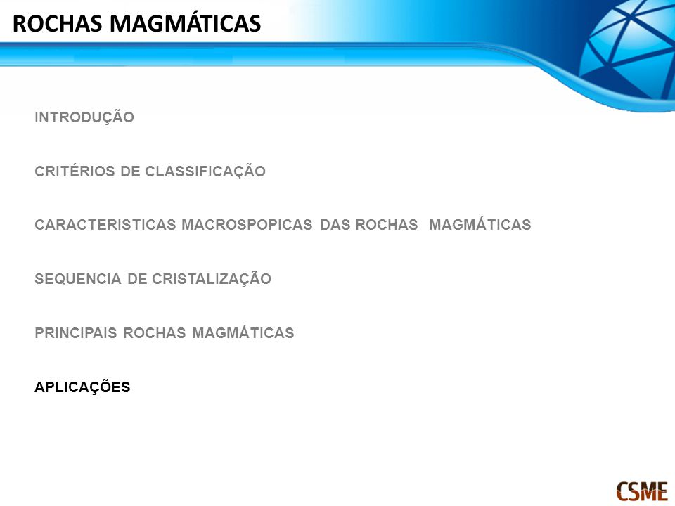 ROCHAS MAGMÁTICAS INTRODUÇÃO CRITÉRIOS DE CLASSIFICAÇÃO