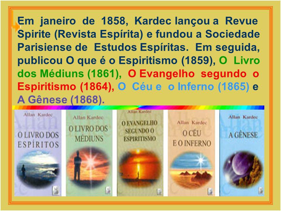 Em janeiro de 1858, Kardec lançou a Revue Spirite (Revista Espírita) e fundou a Sociedade Parisiense de Estudos Espíritas.