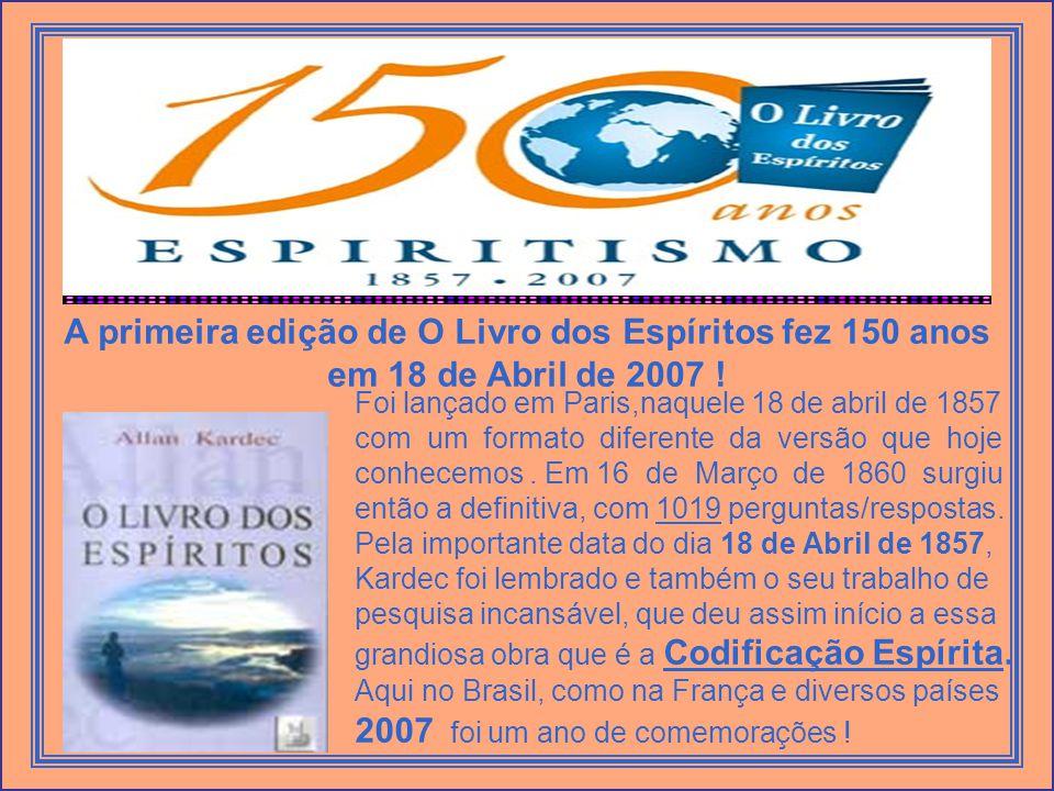 A primeira edição de O Livro dos Espíritos fez 150 anos em 18 de Abril de 2007 !