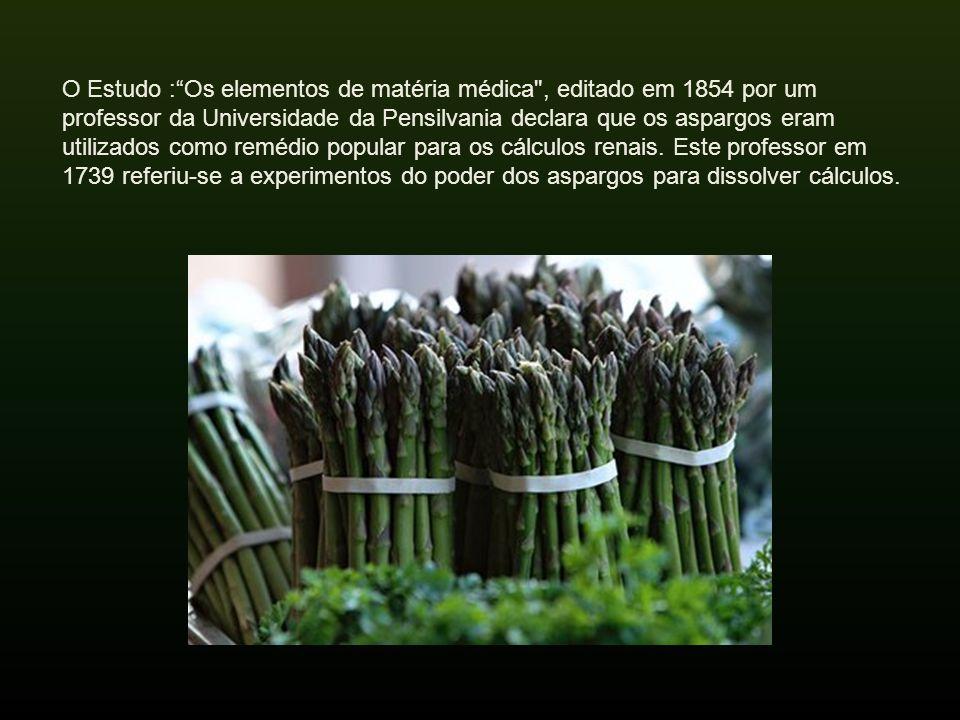 O Estudo : Os elementos de matéria médica , editado em 1854 por um professor da Universidade da Pensilvania declara que os aspargos eram utilizados como remédio popular para os cálculos renais.