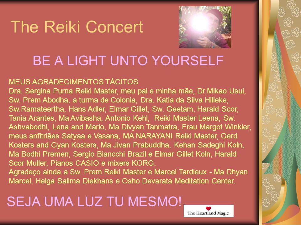 The Reiki Concert BE A LIGHT UNTO YOURSELF SEJA UMA LUZ TU MESMO!