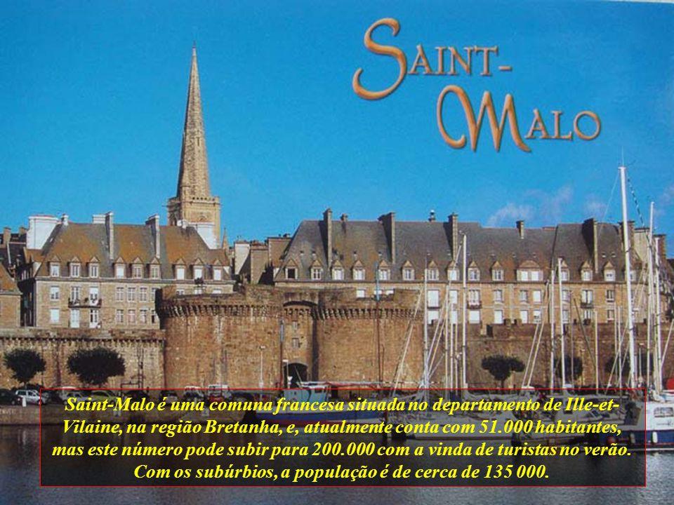 Saint-Malo é uma comuna francesa situada no departamento de Ille-et-Vilaine, na região Bretanha, e, atualmente conta com 51.000 habitantes, mas este número pode subir para 200.000 com a vinda de turistas no verão.