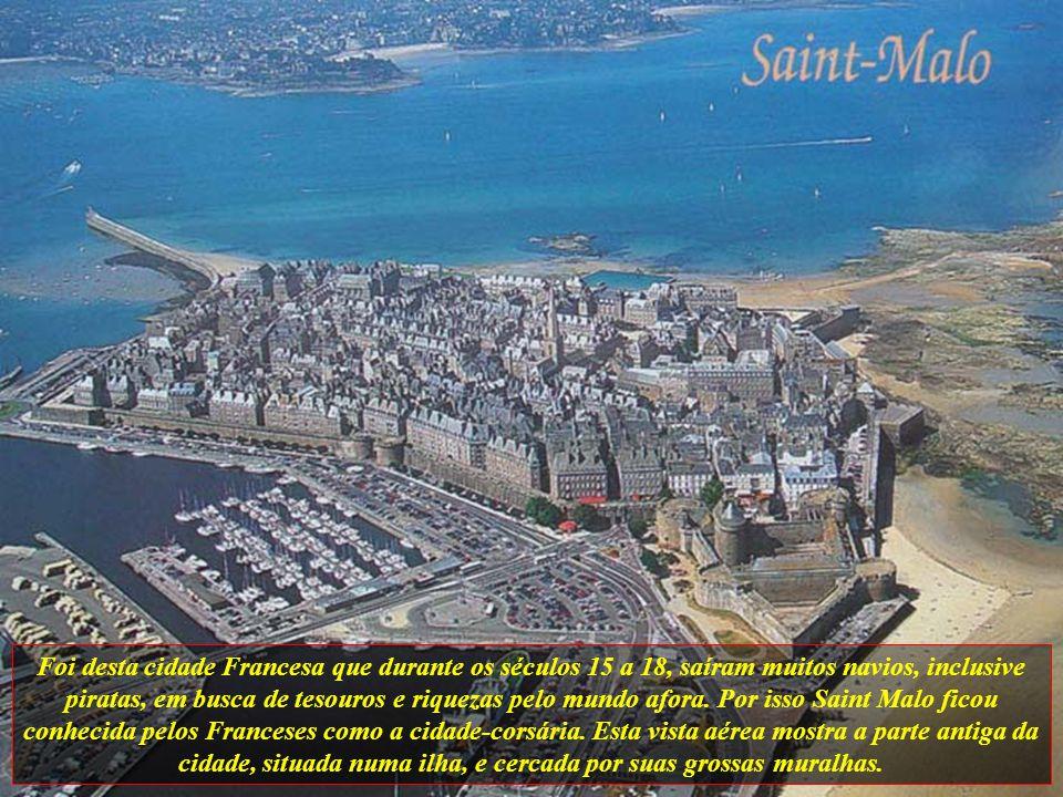 Foi desta cidade Francesa que durante os séculos 15 a 18, saíram muitos navios, inclusive piratas, em busca de tesouros e riquezas pelo mundo afora.