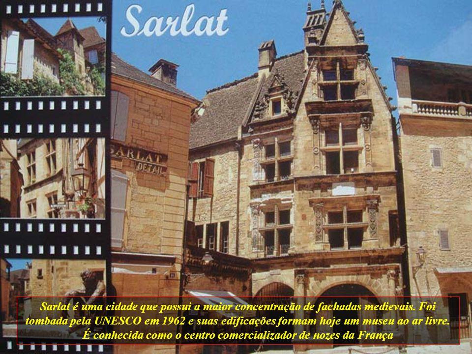 Sarlat é uma cidade que possui a maior concentração de fachadas medievais.