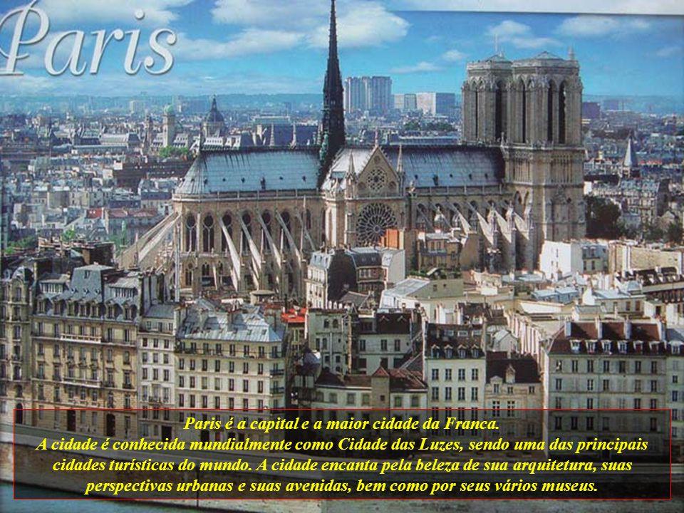 Paris é a capital e a maior cidade da Franca.
