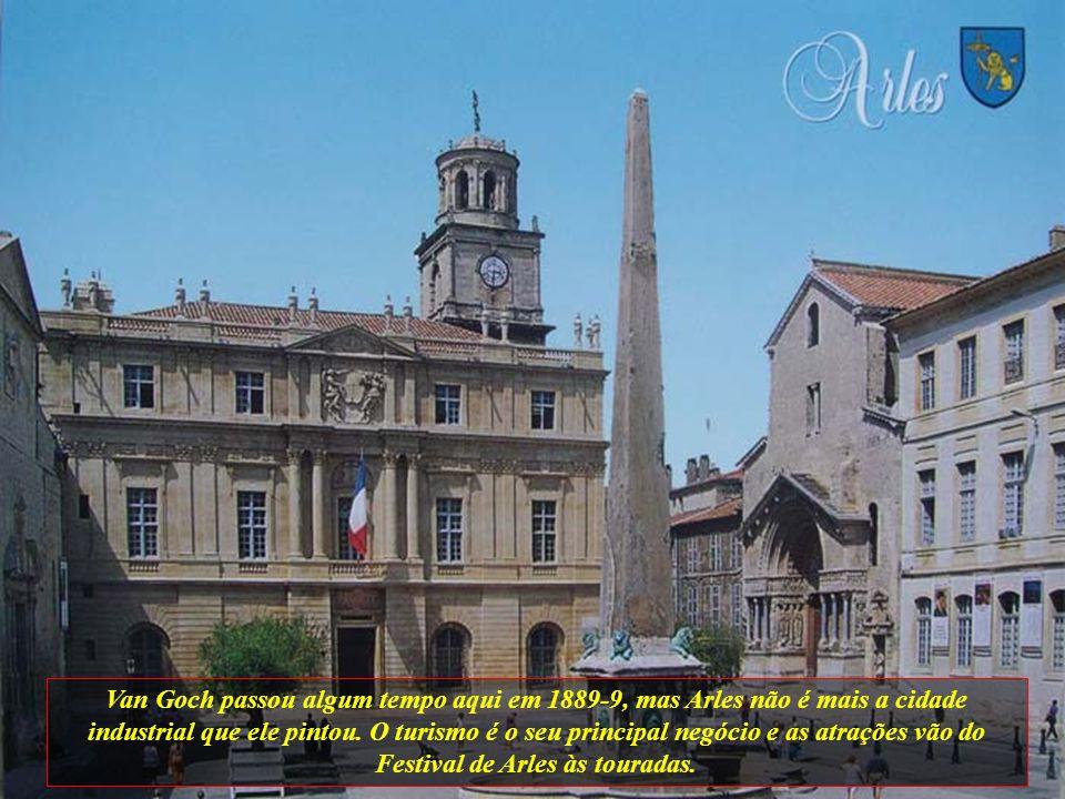 Van Goch passou algum tempo aqui em 1889-9, mas Arles não é mais a cidade industrial que ele pintou.