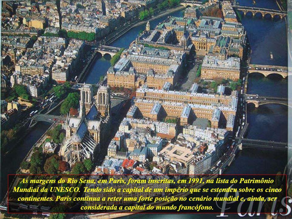 As margens do Rio Sena, em Paris, foram inscritas, em 1991, na lista do Patrimônio Mundial da UNESCO.