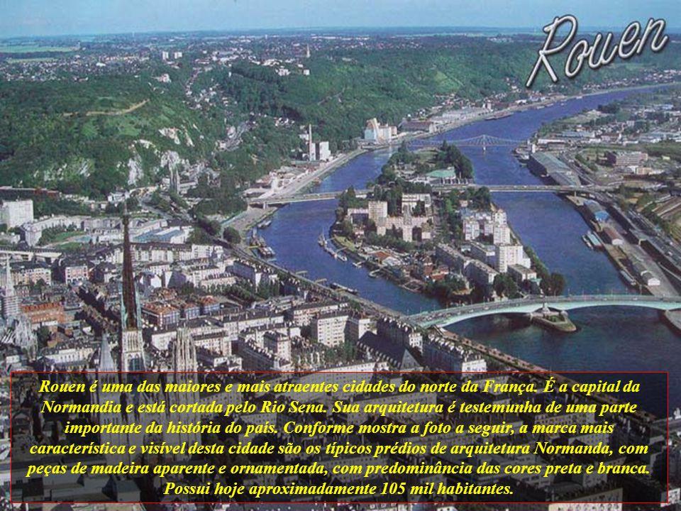 Rouen é uma das maiores e mais atraentes cidades do norte da França