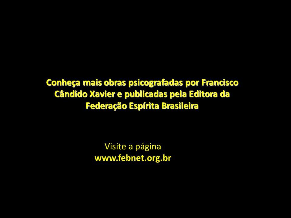 Conheça mais obras psicografadas por Francisco Cândido Xavier e publicadas pela Editora da Federação Espírita Brasileira