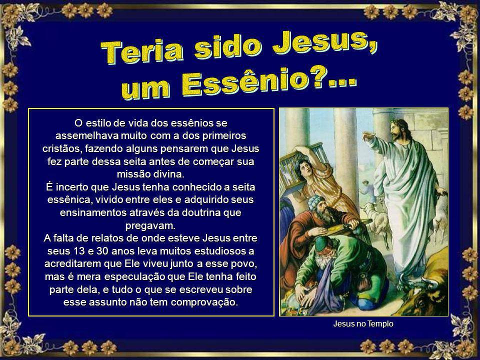 Teria sido Jesus, um Essênio ...