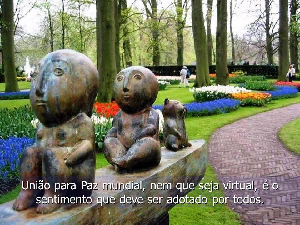 União para Paz mundial, nem que seja virtual, é o sentimento que deve ser adotado por todos.