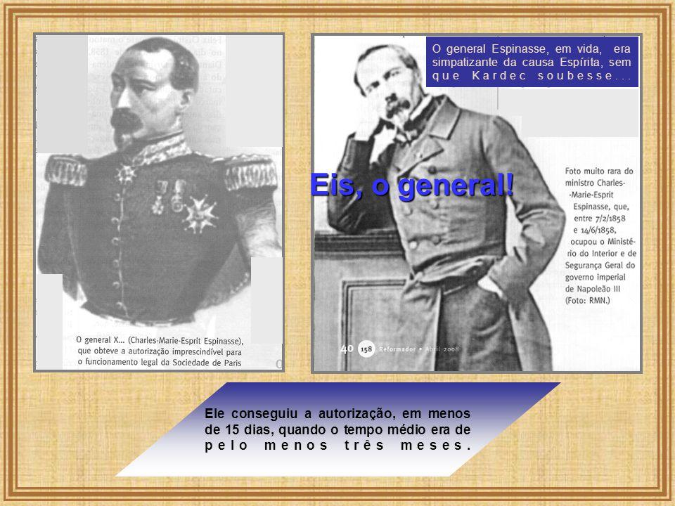 O general Espinasse, em vida, era simpatizante da causa Espírita, sem que Kardec soubesse...