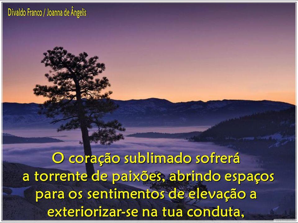 Divaldo Franco / Joanna de Ângelis O coração sublimado sofrerá