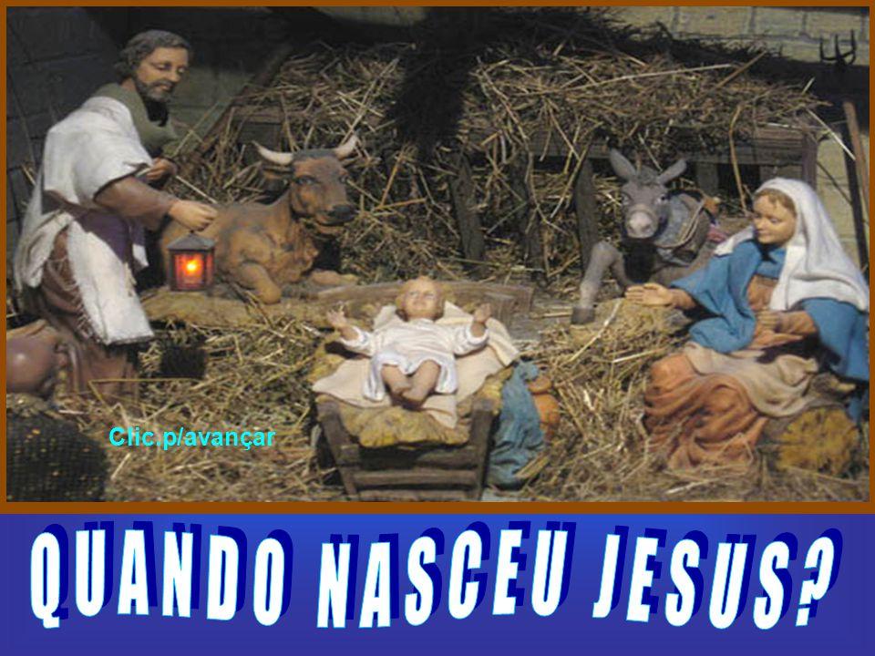 Clic.p/avançar QUANDO NASCEU JESUS