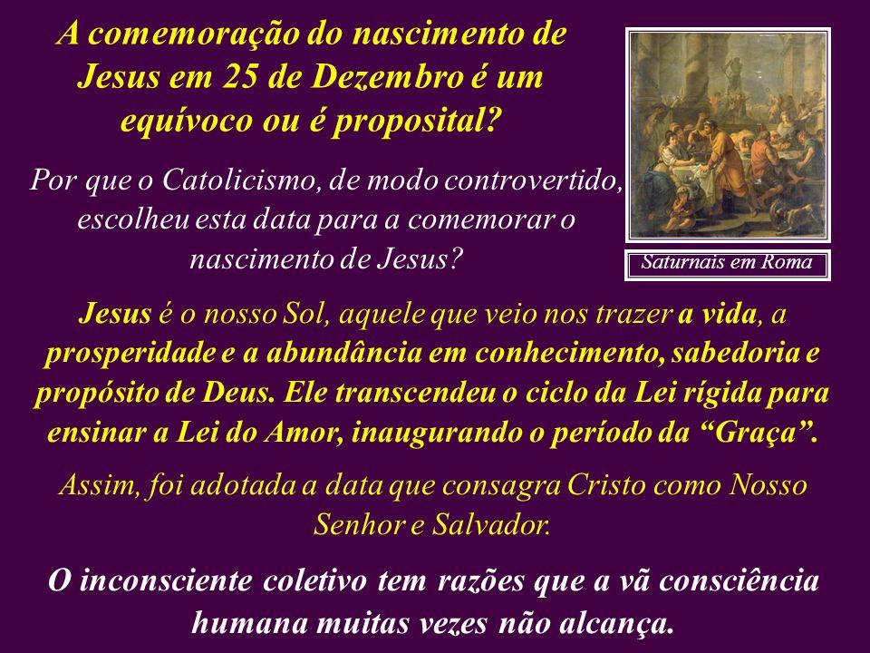 A comemoração do nascimento de Jesus em 25 de Dezembro é um equívoco ou é proposital