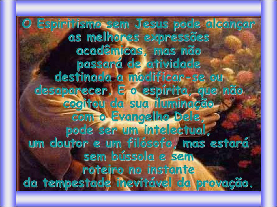 O Espiritismo sem Jesus pode alcançar as melhores expressões