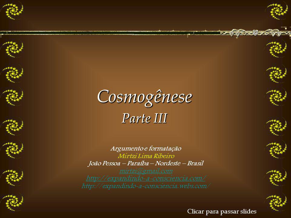 Cosmogênese Parte III http://expandindo-a-consciencia.com/