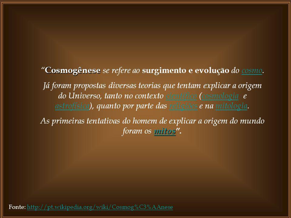 Cosmogênese se refere ao surgimento e evolução do cosmo.